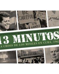 13 Minutos: La crisis de los misiles en Cuba 1962
