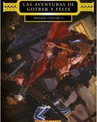 Las Aventuras de Gotrek y Felix Primer Omnibus